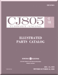 General Electric CJ805 -3 -3A    Aircraft Jet  Engine  Illustrated Parts Breakdown Manual  ( English  Language ) -1965 -  GEI 67801