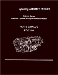 Lycoming TIO--540 Aircraft Engine Parts Manual   PC-315-6