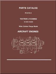 Lycoming IO-540- V4A5D Aircraft Engine Parts Manual   PC-615 -3