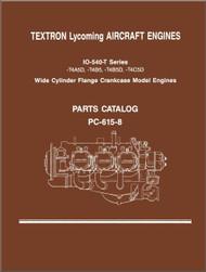 Lycoming IO-540- T Series Aircraft Engine Parts Manual   PC-615 -8