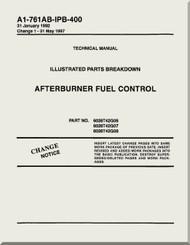 GE F404-GE-400 / 402  Aircraft Turbofan Engine Illustrated Parts Breakdown Afterburner Fuel Control   Manual A1-761AB-IPC-400
