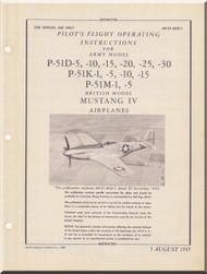 North American Aviation P-51 D-5 -10 -15 -20 -25  P-51K-1, -5, -10, -15 British Model  Mustang IV Aircraft Pilot's Flight Operating Instructions  Manual -  TO 01-60JE-1 -1945