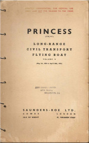 Saunders Roe  ( SaRo ) Princess SR/45 Aircraft  Long-Range Civil Transport Flying Boat   Manual - Volume V