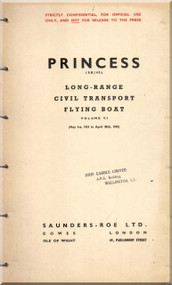 Saunders Roe  ( SaRo ) Princess SR/45 Aircraft  Long-Range Civil Transport Flying Boat   Manual - Volume VI