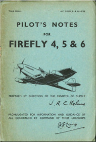 Fairey Firefly  4, 5, & 6 Aircraft Pilot's Notes Manual -  A.P/ 2102D, F & H-PN