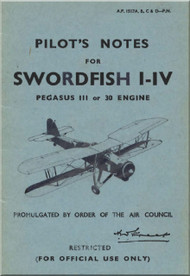 Fairey Swordfish I-IV  Aircraft Pilot's Notes Manual - A.P. 1517A, B,  C & D-PN