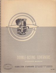 Hamilton Standard Governors Double Acting Aircraft Propeller Overhaul Manual - N.ro 126 A - 1950