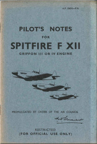Supermarine Spitfire F. XII  Aircraft  Pilot's Notes Manual  AP 1565 K-  PN  -