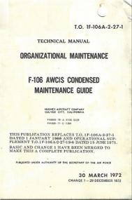 Convair F-106   Aircraft Organizational Maintenance   Manual - AWCIS Condensed Maintenance Guide - 1F-106A-2-27 - 1972