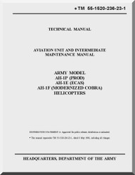 Bell Helicopter AH-1 P E F  Aviation Unit and Intermediate Maintenance  Manual  - TM 55-1520-236-23-1