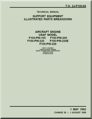 Pratt & Whitney F100-PW-100, -200....-220, 229   Aircraft Engines Support Equipment  Illustrated Parts Catalog  Manual  TO 2J-F100-94 - 1992