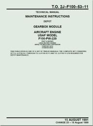 Pratt & Whitney F-100-PW-229   Aircraft Engines  Maintenance Instructions - Gearbox Module  -  Manual  TO 2J-F100-53-11 - 1991