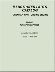 Pratt & Whitney 305, 305A, 305B Aircraft Turbofan Gas Engine Illustrated Parts Catalog Manual - 1990