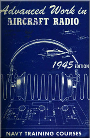 Aircraft Radio Advanced Work Training Courses Manual  - 1945 . NAVPERS