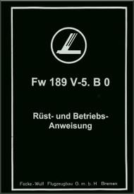 Focke-Wulf  FW 189 V-5   Aircraft  Set-Up and Operating Instruction  Manual ,     (German Language ) - Rüst- und Betriebsanweisungte