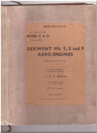 "Rolls Royce "" Derwent  Mk 5, 8 and 9""  Aircraft Engines Descriptive  Manual Air Publication 4038B , C & D"