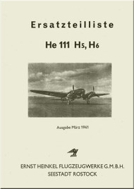 Heinkel  He-111 H5,H6 Aircraft Illustrated Parts Catalog - Ersatzeilliste - 1941  (German Language ) - 770 pages