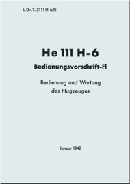 Heinkel  He-111 H 6  Aircraft  Flight Regulation   Manual -  Bedienungsvorschrift-Fl  - 1942 (German Language ) - 78 pages