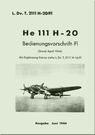 Heinkel  He-111 H 20 Aircraft  Flight Regulation   Manual -  Bedienungsvorschrift-Fl  - L.Dv. T. H-20/Fl -1944 (German Language ) --