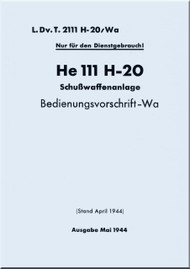 Heinkel  He-111 H 20 Aircraft  Flight Regulation  Manual -  Bedienungsvorschrift-Wa - L.Dv. T.2111  H-20/Wa -1944 (German Language ) -