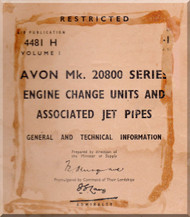 Rolls Royce Avon Mark 20800 Series Aircraft Engines  Engine Change Units and Associated Jet Pipes -  A.P. 4481 H - Volme I