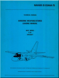 Lockheed S-3 A  Aircraft  Weapons / Stores Loading Manual-  NAVAIR 01-S3AAA-75