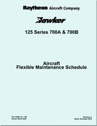 Raytheon Beechcraft  Hawker  125 series 700   Aircraft Flexible Maintenance Schedule Manual