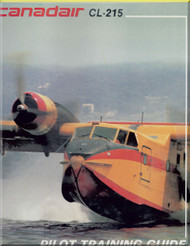 Canadair CL-215 Aircraft   Airplane Pilot Training Guide Manual