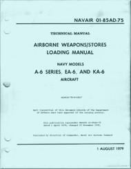 Grumman A-6 EA-6, KA-6 Aircraft  Airborne Weapons / Stores Loading  Manual - NAVAIR 01-85AD-75 -  1979