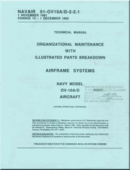 North American Aviation  / Rockwell  / OV-10 A / D Aircraft Maintenance with Illustrated Parts Breakdown / Airframe Systems  Manual - NAVAIR 01-OV-10A/D-2-2.1