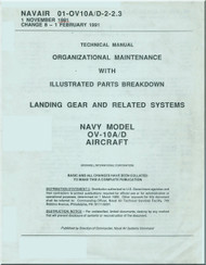 North American Aviation  / Rockwell  / OV-10 A / D Aircraft Maintenance with Illustrated Parts Breakdown / Landing Gear Systems  Manual - NAVAIR 01-OV-10A/D-2-2.3