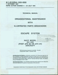 North American Aviation  / Rockwell  / OV-10 D Aircraft Maintenance with Illustrated Parts Breakdown / Escape Systems Manual  - NAVAIR A1-010DA-160-000