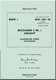 Blackburn Buccaneer S Mk.1 Aircraft Illustrated Parts Catalogue Manual - Book I - 101B-1201-3A