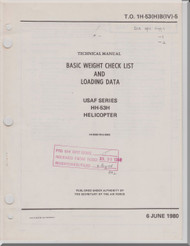 Sikorsky HH-53 H Helicopter Basic Weight Check List and Loading Data Manual- 1H-53(H)B(IV)-5 -1980