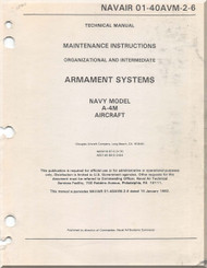 Mc Donnell Douglas A-4 M Aircraft Maintenance Instructions Manual - Armament Systems -01-40AVM -2 -6 -