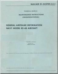 Mc Donnell Douglas RF-4 B Aircraft Maintenance Instructions - General Airframe Information Manual - NAVAIR 01-245FDC-2-1.1