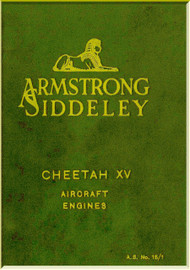 Armstrong Siddeley Cheetah XV ,  Aircraft Engine Instruction Manual  ( English Language )