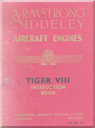 Armstrong Siddeley Tiger VIII Aircraft Engine Maintenance Manual Instruction Book  ( English Language )