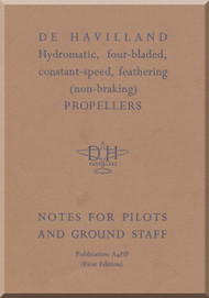 De Havilland Aircraft Propellers Hydromantic three-bladed, constant speed, feathering Not braking  Pilot Note and  and Ground Staff Manual