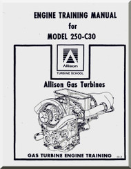 Allison 250 - C30   Aircraft Engine Training  Manual  ( English Language )