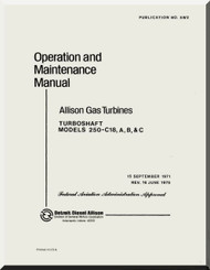 Allison 250 C-18 A, B, C   Aircraft Engine Operation  Maintenance Manual  ( English Language ) - 1971
