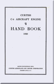 Curtiss Model C-6   Aircraft Engine Handbook Manual  ( English Language ) - 1920
