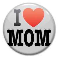 I Love (Heart) Mom Circle Button