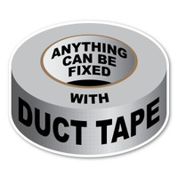 Anything Can Be Fixed With Duct Tape Sticker