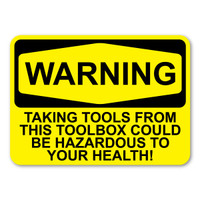 WARNING: Taking Tools ... Hazardous to Health Magnet
