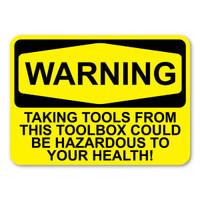 WARNING: Taking Tools ... Hazardous to Health Magnet