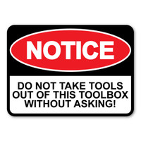 NOTICE: Do Not Take Tools Decal