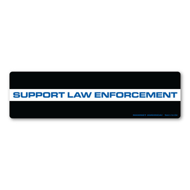 Show the men and women who risk their lives everyday to keep us safe by supporting them with our Law Enforcement bumper strip magnet. Blue lives matter!