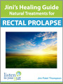 Jini's Healing Guide: Natural Treatments for Rectal Prolapse (eBook) - by Jini Patel Thompson (Canada)
