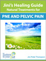 Jini's Healing Guide: Natural Treatments for PNE & Pelvic Pain (eBook) - by Jini Patel Thompson (Canada)